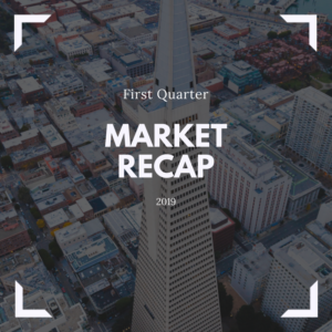 First Quarter 2019 Market Recap