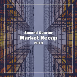 Market Recap: 2nd Quarter 2019