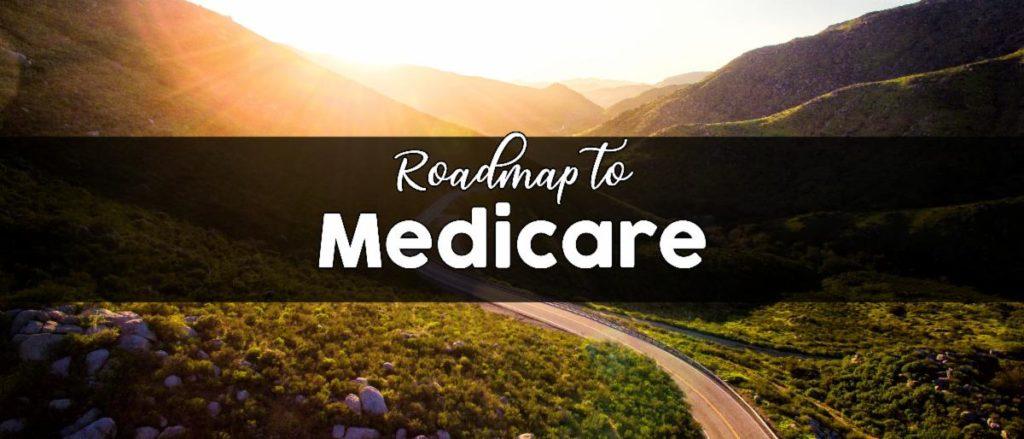 Roadmap to Medicare